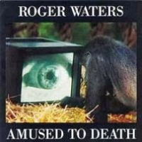 Roger Waters - Amused to Death [1992]