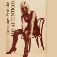 Los Auténticos - Canciones Perdidas y Algo Más (1980-1984)