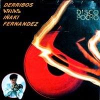 Derribos Arias – Disco Pocho [Maxi] (1984)