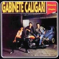 Gabinete Caligari - Primeros Singles (1981-82) [320 Kbps]