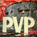PVP-Miedo