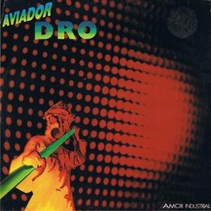 AviadorDro-AmorIndustrial