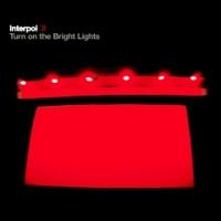 Interpol - Turn On The Bright Lights [2002]