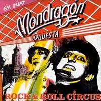 Orquesta Mondragón – Rock & Roll Circus (1985)