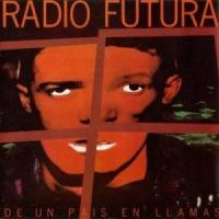 Radio Futura – De un País en Llamas (1985)