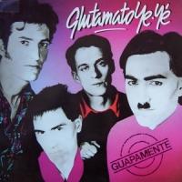 Glutamato Ye Yé – Guapamente [MiniLP] (1985)