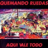 Quemando Ruedas – Aquí Vale Todo (1985)