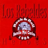 Los Rebeldes - Héroes (1984-Ed.1991)