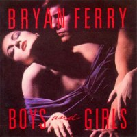 Bryan Ferry – Boys & Girls [1985]