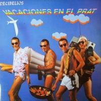 Decibelios – Vacaciones en el Prat (1986)