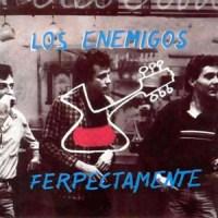 Los Enemigos – Ferpectamente (1986)