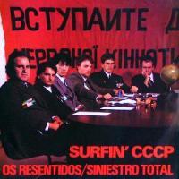 Os Resentidos / Siniestro Total – Surfin' CCCP [Maxi] (1984)