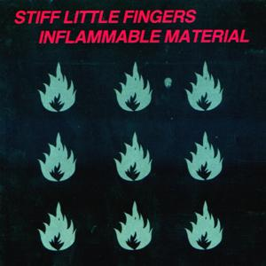 StiffLittleFingers-InflamableMaterial