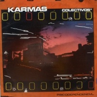 Karmas Colectivos – Psicodependencia [Maxi] (1986)