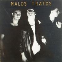 Malos Tratos – Malos Tratos (1986)