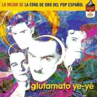Glutamato Ye-Yé – Lo Mejor de la Edad de Oro del Pop Español (2001)