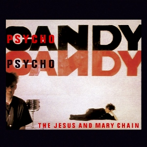 Jesus&MaryChain-Psychocandy