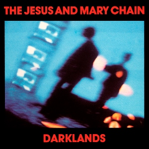 Jesus&MaryChain-Darklands