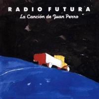 Radio Futura – La Canción de Juan Perro (1987-Reed.2003)