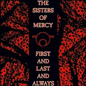 SistersOfMercy-FirstLastAlways