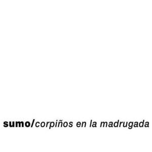 Sumo-CorpiñosMadrugada