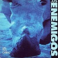 Los Enemigos – Un Tío Cabal (1988)