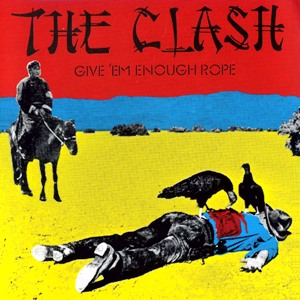 TheClash-GiveEmEnoughRope