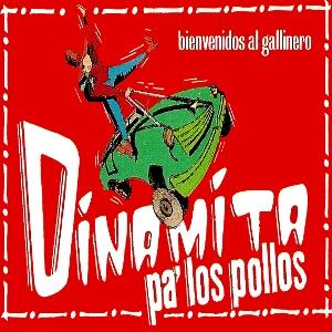 DinamitaPollos-BienvenidosGallinero