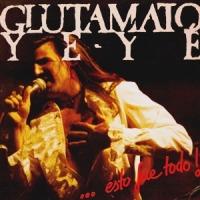 Glutamato Ye-Yé – ...Ésto Fue Todo! (1987-Reed.2014)