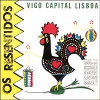 Os Resentidos – Vigo Capital Lisboa (1984)