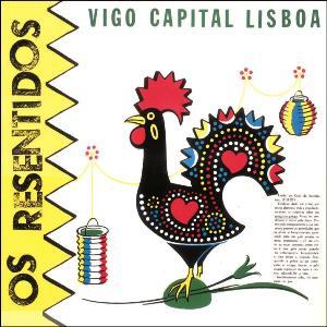 OsResentidos-VigoCapitalLisboa