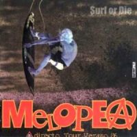 Melopea - Surf or Die (Directo Tour Verano 86 -Edit.2001)