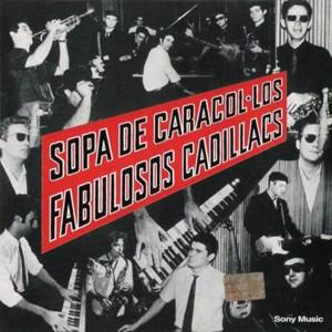 fabulososcadillacs-sopadecaracol