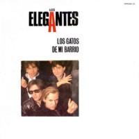 Los Elegantes – Los Gatos de Mi Barrio (1987)