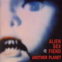 Alien Sex Fiend – Another Planet [1988]