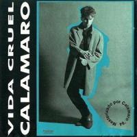 Andrés Calamaro - Vida Cruel [1985-Reed.1994]