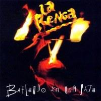 La Renga – Bailando en Una Pata [1995]