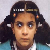 Bersuit Vergarabat – Hijos del Culo [2000]