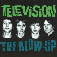 Television – The Blow Up [1982-Reed.1999]