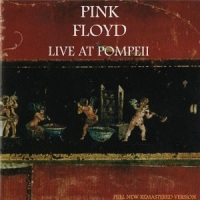 Pink Floyd – Live at Pompeii [1972-Reed.2002]