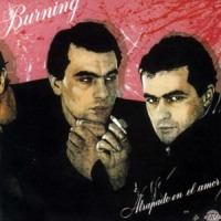 Burning – Atrapado en el Amor (1982-Reed.1992)
