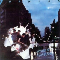 Burning – Noches de Rock & Roll (1984)