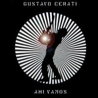 Gustavo Cerati – Ahí Vamos [2006]
