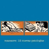 Massacre – 12 Nuevas Patologías [2003]